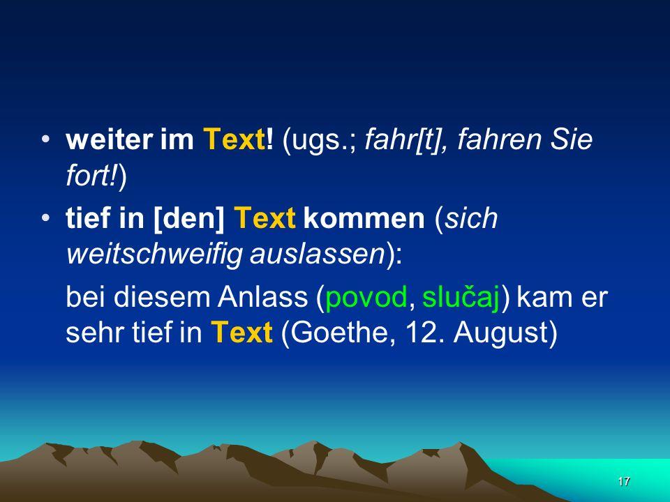 weiter im Text! (ugs.; fahr[t], fahren Sie fort!)